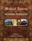 Medieval Answers to Modern Problems  Revised Edition