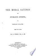 The Moral Sayings of Publius Syrus, a Roman Slave