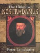 The Unknown Nostradamus
