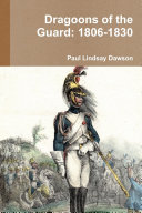 Dragoons of the Guard: 1806-1830
