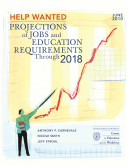 Help Wanted: Projections of Job and Education Requirements Through 2018