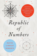 Republic of numbers: unexpected stories of mathematical Americans through history