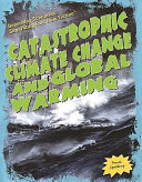 Catastrophic Climate Change and Global Warming