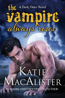 The Vampire Always Rises (Dark Ones, #11) Book