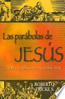 Las Parábolas de Jesús. Una Aplicacion Para Hoy