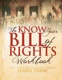 The Know Your Bill of Rights Workbook