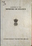 Government of India Ministry of Finance Interim Budget Volume for 2009 2010