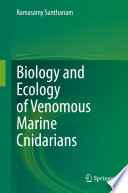 Biology and Ecology of Venomous Marine Cnidarians Book