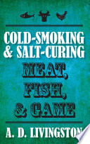 Cold Smoking Salt Curing Meat Fish Game