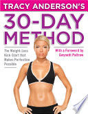"""Tracy Anderson's 30-Day Method: The Weight-Loss Kick-Start that Makes Perfection Possible"" by Tracy Anderson, Gwyneth Paltrow"