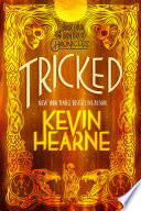Tricked  : The Iron Druid Chronicles, Book Four