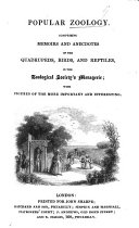 Popular Zoology, comprising memoirs and anecdotes of the quadrupeds, birds and reptiles, in the Zoological Society's Menagerie, with figures. (To which is prefixed a descriptive walk round the gardens, etc.). ebook