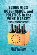 Economics  Governance  and Politics in the Wine Market