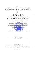 Le antichita romane di Dionigi d' Alicarnasso volgarizzate dall' Ab. Marco Mastrofini