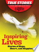 Inspiring Lives: Stories of Hope, Heart, and Happiness