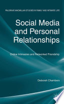 """Social Media and Personal Relationships: Online Intimacies and Networked Friendship"" by D. Chambers"