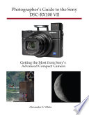 Photographer s Guide to the Sony DSC RX100 VII