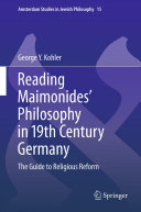 Reading Maimonides  Philosophy in 19th Century Germany