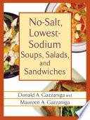 No Salt  Lowest Sodium Soups  Salads  and Sandwiches Book