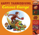 Happy Thanksgiving  Curious George Book PDF