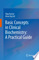 Basic Concepts in Clinical Biochemistry  A Practical Guide Book