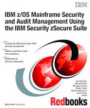 IBM z OS Mainframe Security and Audit Management Using the IBM Security zSecure Suite