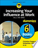 Increasing Your Influence at Work All in One For Dummies Book