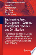 """Engineering Asset Management Systems, Professional Practices and Certification: Proceedings of the 8th World Congress on Engineering Asset Management (WCEAM 2013) & the 3rd International Conference on Utility Management & Safety (ICUMAS)"" by Peter W. Tse, Joseph Mathew, King Wong, Rocky Lam, C.N. Ko"