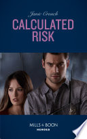 Calculated Risk (Mills & Boon Heroes) (The Risk Series: A Bree and Tanner Thriller, Book 1)