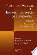 Practical Aspects of Trapped Ion Mass Spectrometry  Volume IV Book