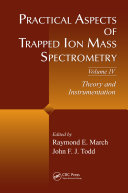 Practical Aspects of Trapped Ion Mass Spectrometry  Volume IV