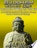 Buddhism Beginner s Guide  Incorporate Buddhism Into Your Life
