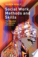 Social work methods and skills the essential foundations of practice