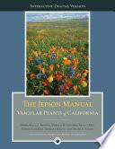 """The Digital Jepson Manual: Vascular Plants of California"" by Bruce G. Baldwin, Douglas Goldman, David J Keil, Robert Patterson, Thomas J. Rosatti"