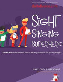 Sight Singing Superhero