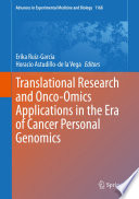 Translational Research and Onco Omics Applications in the Era of Cancer Personal Genomics