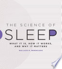 link to The science of sleep : what it is, how it works, and why it matters in the TCC library catalog