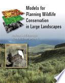 Models for Planning Wildlife Conservation in Large Landscapes Book