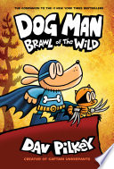 Dog Man  Brawl of the Wild  From the Creator of Captain Underpants  Dog Man  6  Book
