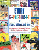 Story S t r e t c h e r s for Infants Toddlers and Twos Book