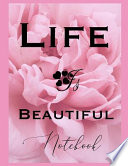 Life Is Beautiful Notebook
