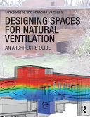 Designing Spaces for Natural Ventilation: An Architect''s Guide
