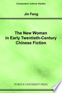 The New Woman In Early Twentieth Century Chinese Fiction
