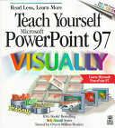 Teach Yourself Microsoft PowerPoint 97 Visually
