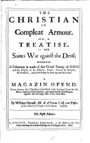The Christian in Compleat Armour, Or, A Treatise of the Saints War Against the Devil