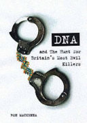 DNA and the Hunt for Britain s Most Evil Criminals