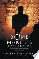 The Bomb Maker s Apprentice