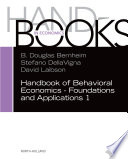 Handbook of Behavioral Economics   Foundations and Applications 1 Book