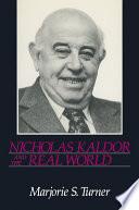 Nicholas Kaldor and the Real World