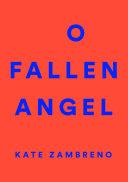 O Fallen Angel [Pdf/ePub] eBook